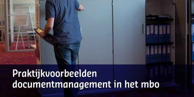 Praktijkvoorbeelden documentmanagement in het mbo