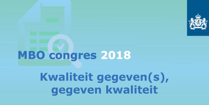 MBO-congres 2018  – Kwaliteit gegeven(s), gegeven kwaliteit